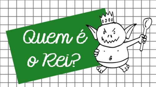 Quem é o Rei?